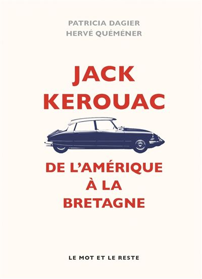 Jack kerouac - de l'amerique a la bretagne
