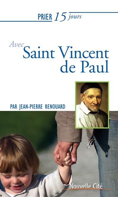 Prier 15 jours avec saint vincent de paul ned