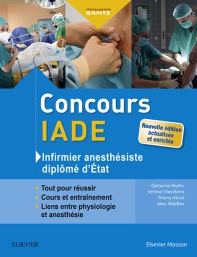 Concours IADE - Infirmier anesthésiste diplômé d'Etat - Tout pour réussir - Cours et entraînement - 9782294756948 - 33,22 €