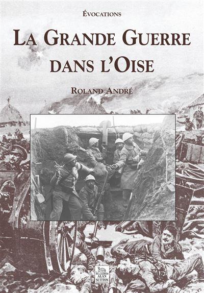 La Grande Guerre dans l'Oise
