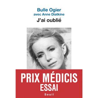 J Ai Oublie Prix Medicis Essai 2019 Broche Bulle Ogier Anne Diatkine Achat Livre Ou Ebook Fnac