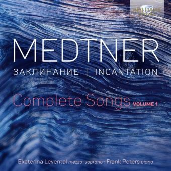 Medtner: Incantation, Complete Songs Vol 1