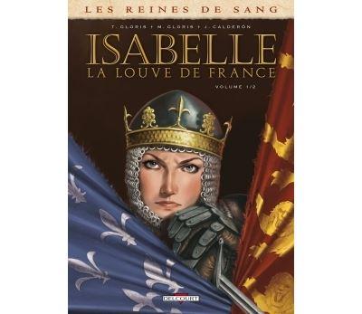 Les Reines de sang - Isabelle, la Louve de France