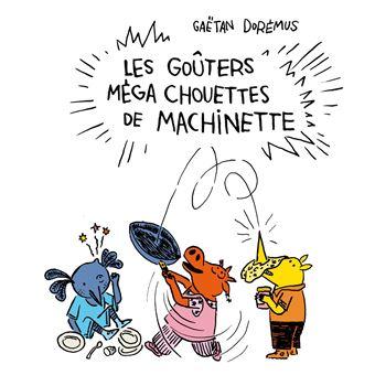 Les Goûters méga chouettes de Machinette
