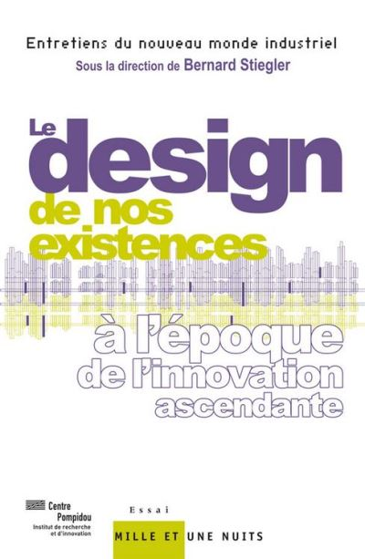 Le « design » de nos existences - À l'époque de l'innovation ascendante - 9782755502497 - 15,99 €