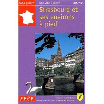 topo guide strasbourg et ses environs pieds broch collectif achat livre fnac. Black Bedroom Furniture Sets. Home Design Ideas