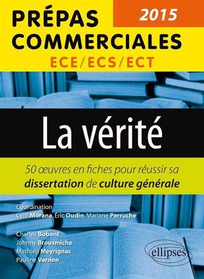 La vérité - Les œuvres pour réussir sa dissertation de culture générale (prépas commerciales 2015)