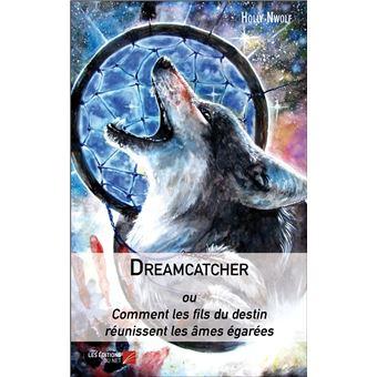 Dreamcatcher - ou comment les fils du destin reunissent les