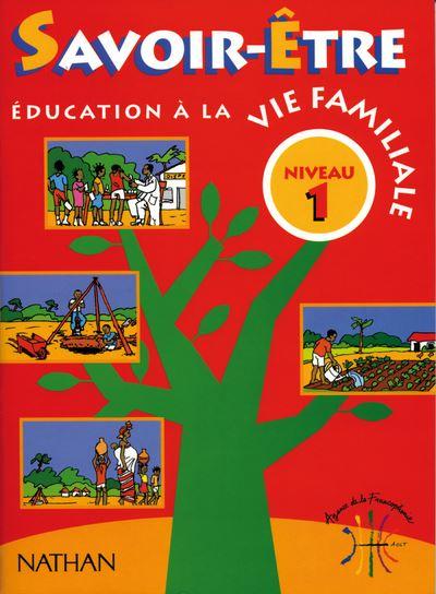 Education à la vie familiale : Savoir-Être Niveau 1 Livre élève