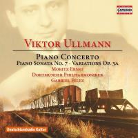 Ullman : Concerto pour pano et orchestre Opus 25, Sonate pour piano numéro 7