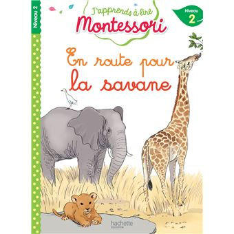 En route pour la savane, niveau 2 - J'apprends à lire Montessori