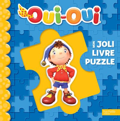 Oui-Oui / Mon nouveau grand livre puzzle