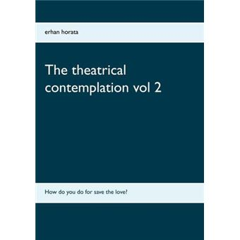 The theatrical contemplation vol 2