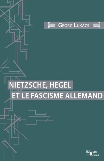 Nietzsche, Hegel et le fascisme allemand