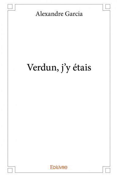 Verdun, j'y étais