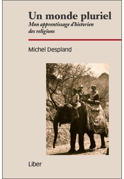 Un monde pluriel - Mon apprentissage d'historien des religions