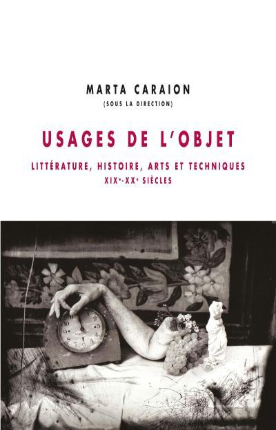 Usages de l'objet - litterature, histoire, arts...