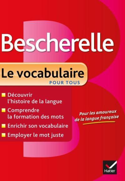 Bescherelle Le vocabulaire pour tous - Ouvrage de référence sur le lexique français - 9782218971396 - 7,49 €