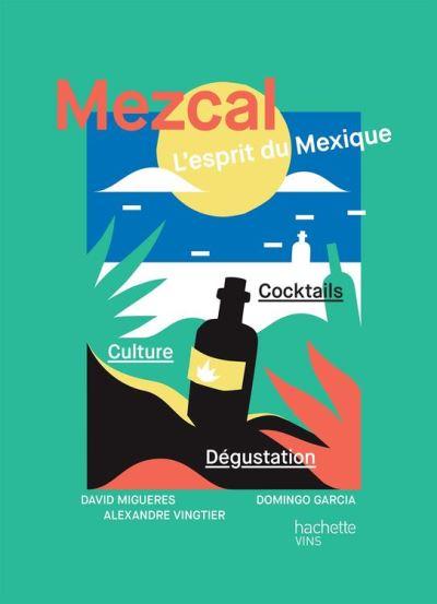 Mezcal l'esprit du Mexique - 9782011172259 - 14,99 €