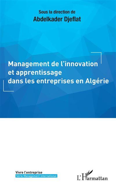 Management de l'innovation et apprentissage dans les entreprises en Algérie