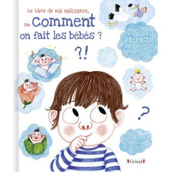 Le livre de ma naissance ou comment on fait les bébés ?