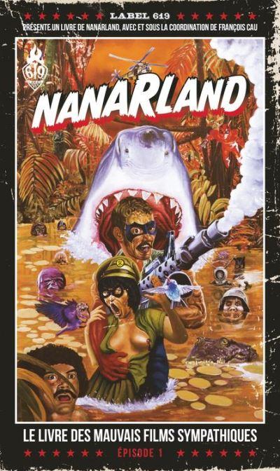 Nanarland - Le livre des mauvais films sympathiques - Episode 1 - 9782359109269 - 13,99 €