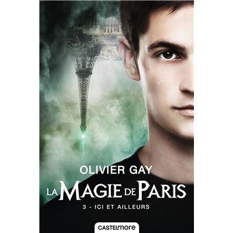 La Magie De Paris Tome 3 Ici Et Ailleurs