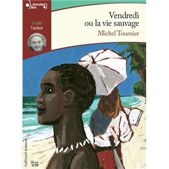 Vendredi Ou La Vie Sauvage Textes Lus Michel Tournier