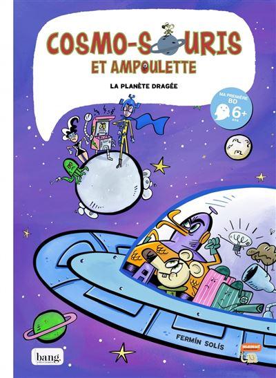 Cosmo-souris et ampoulette - tome 4 La planète dragée