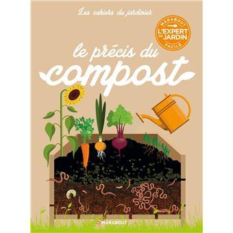 Les cahiers du jardinier : Le  précis du compost