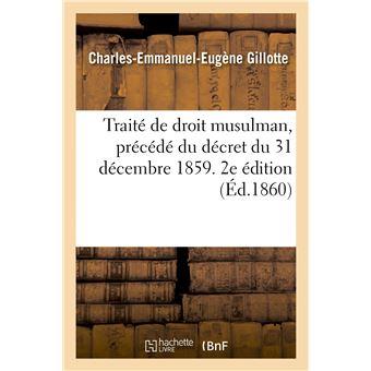 Traité de droit musulman, précédé du décret du 31 décembre 1859. 2e édition