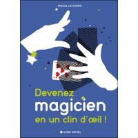 Devenez magicien en un clin d'oeil !