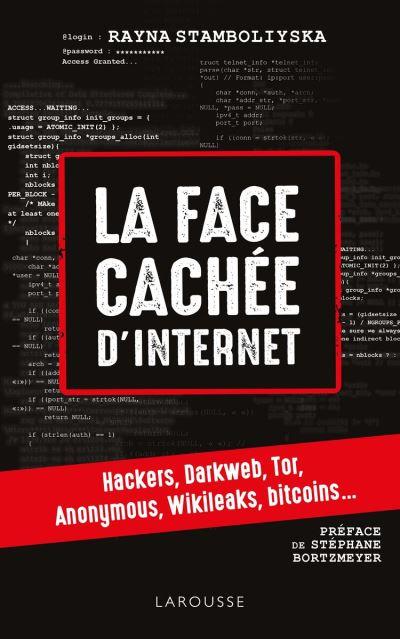 La face cachée d'internet - Hackers, dark net... - 9782035954664 - 9,99 €