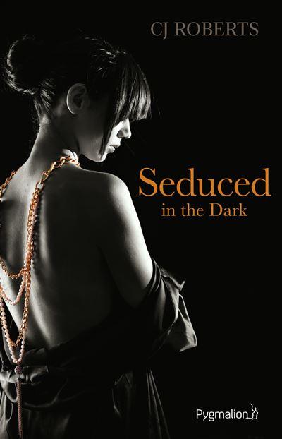 Seduced in the Dark