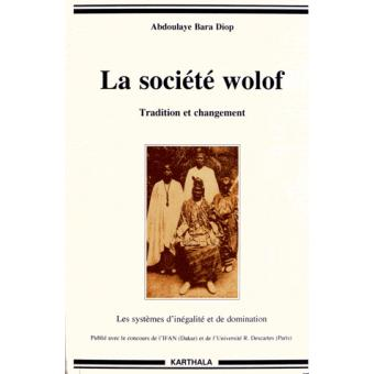 La famille wolof. Tradition et changement - Abdoulaye-Bara Diop