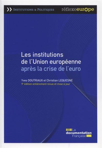 Les institutions de l'Union Europeenne après la crise de l'euro