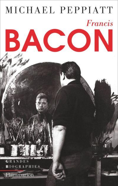 Francis Bacon - Anatomie d'une énigme - 9782081507227 - 15,99 €