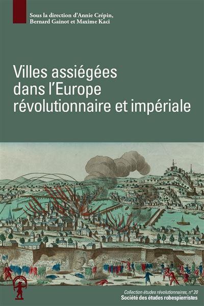 Villes assiégées dans l'Europe révolutionnaire et impériale