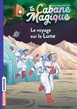 Cabane Magique - Cabane Magique, Le voyage sur la lune T07