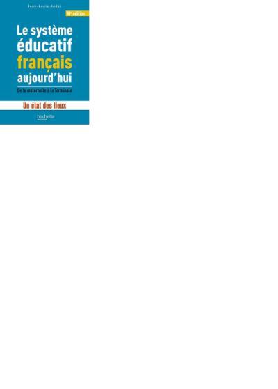 Le système éducatif français aujourd'hui - Un état des lieux, de la maternelle à la Terminale - 9782013201711 - 14,99 €