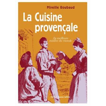La Cuisine Provencale Et Ni Oise La Meilleure Cuisine Du Monde