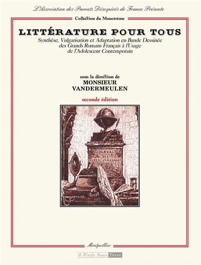 Littérature pour tous. Synthèse, vulgarisation et adaptation en bande dessinée des Grands Romans Fr