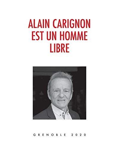 Alain Carignon est un homme libre