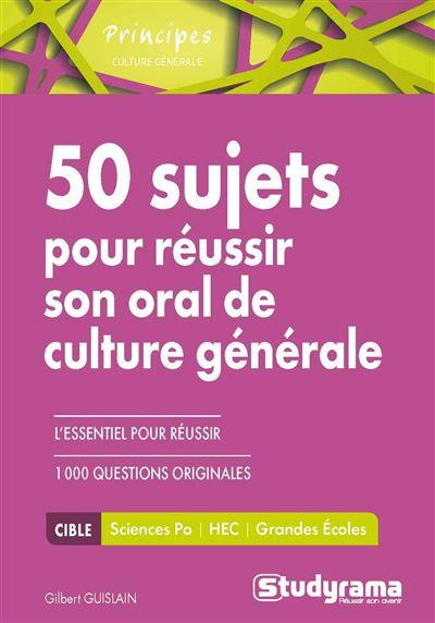 50 sujets pour réussir son oral de culture générale