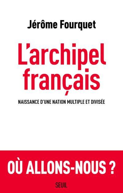 L'Archipel français - 9782021406030 - 15,99 €
