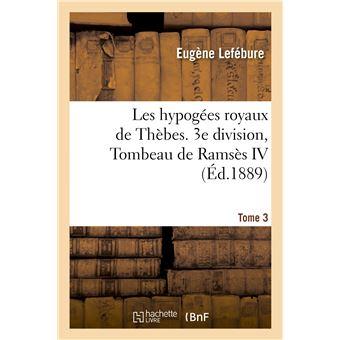 Les hypogées royaux de Thèbes. 3e division, Tombeau de Ramsès IV