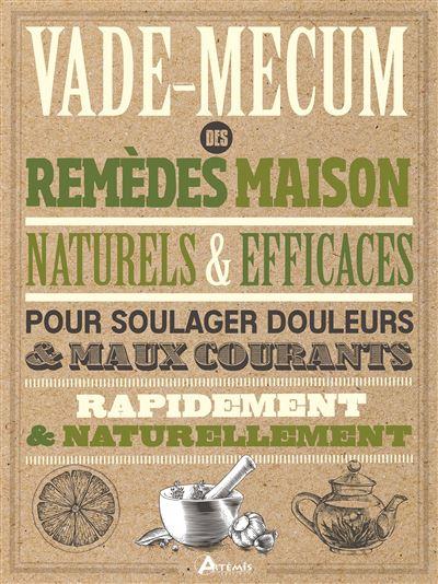 Vade mecum des remèdes maison, naturels et efficaces