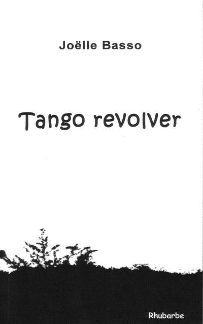 Tango revolver - Rhubarbe