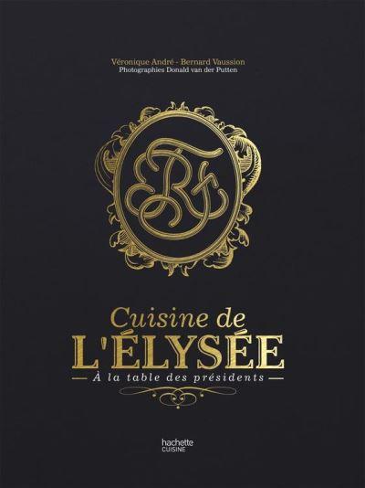 La cuisine de l'Elysée - À la table des Présidents - 9782012311558 - 16,99 €