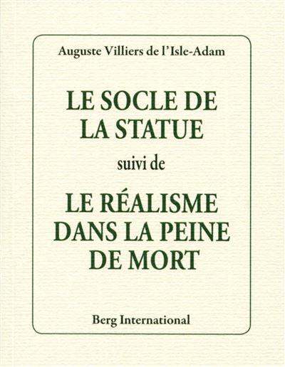 Le socle de la statue suivi de Le réalisme dans la peine de mort
